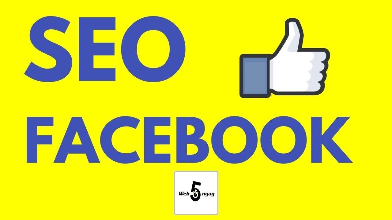 Cách SEO Facebook Lên Top 1 - Kinh Doanh Online