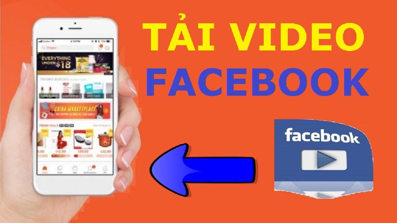 Hướng dẫn tải video trên facebook về điện thoại đơn giản nhất