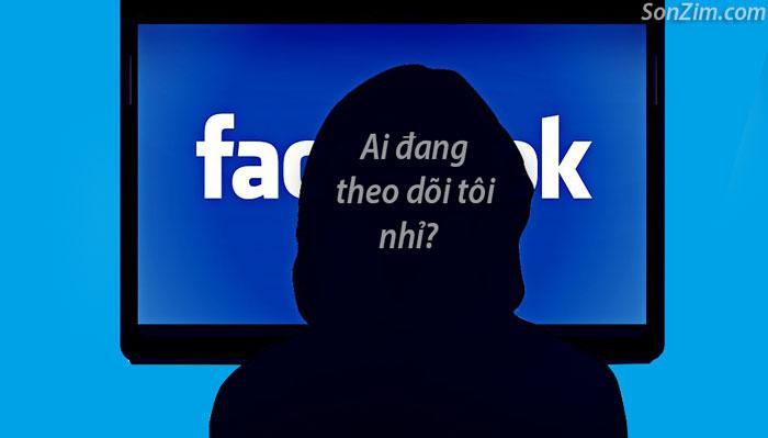 theo dõi facebook của người khác mà họ không biết